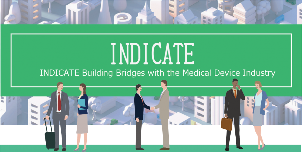 INDICATE Building Bridges with the Medical Device Industry